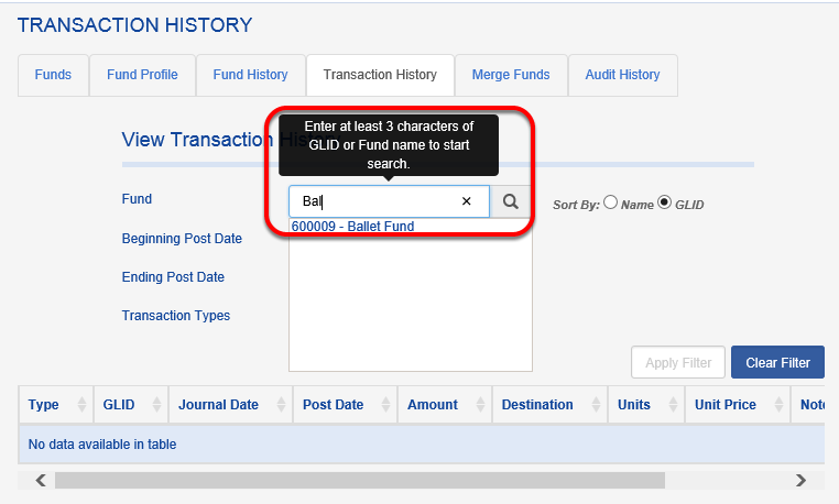 Enter the three characters from the fund name or GLID for which you would like to view transactions.