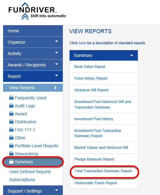 Finally, you can view transaction summary information by running a Fundriver report. Click on REPORT > SUMMARY and choose TOTAL TRANSACTION SUMMARY REPORT.