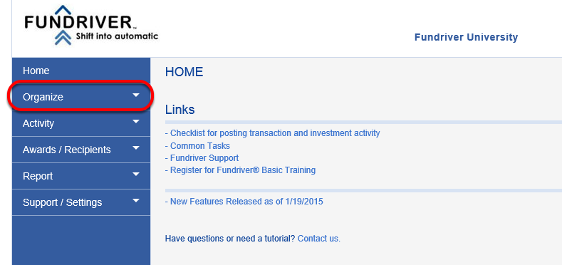 To view transactions in the interface, log in to Fundriver and click on ORGANIZE.