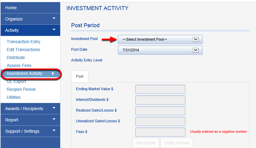 If everything is allocated as it should be, it is time to post the period.  Got to ACTIVITY > INVESTMENT ACTIVITY and choose your INVESTMENT POOL.