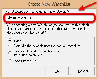 8. In the Create New WatchList window, give the WatchList a name
