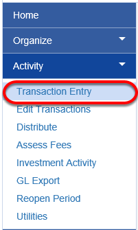 Now that amount has been calculated, to make these corrections in Fundriver, click on the ACTIVITY tab and select TRANSACTION ENTRY.