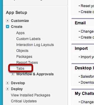 Click on App Setup > Create > Tabs