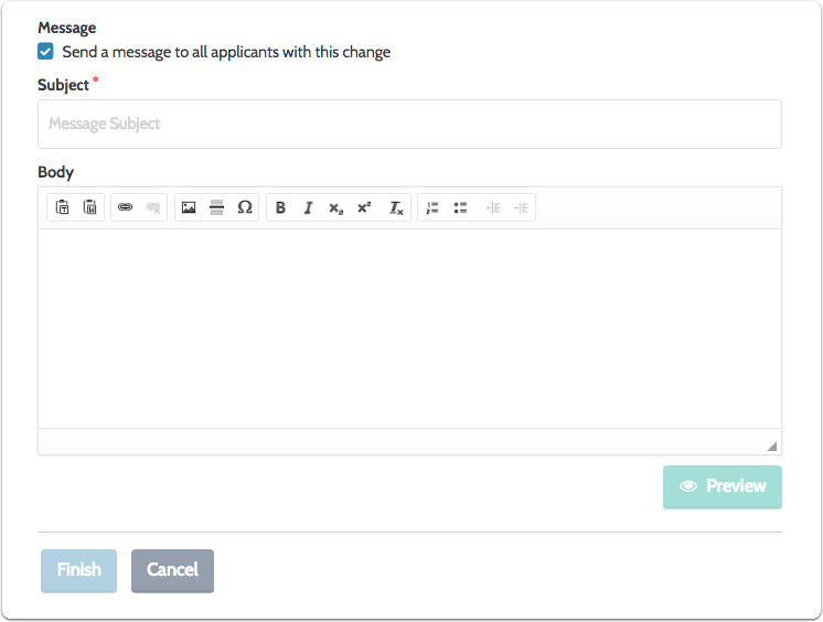 You can elect to send a message to applicants notifying them of the change in status