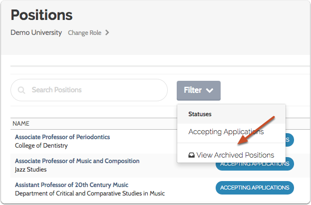 The position will no longer appear in the list of active cases but will appear in the list of closed (archived) positions viewable by filtering the list of positions