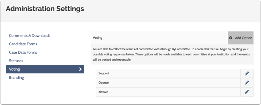 We have set up three default options: Support, Oppose and Abstain, but you can add your own or edit the defaults