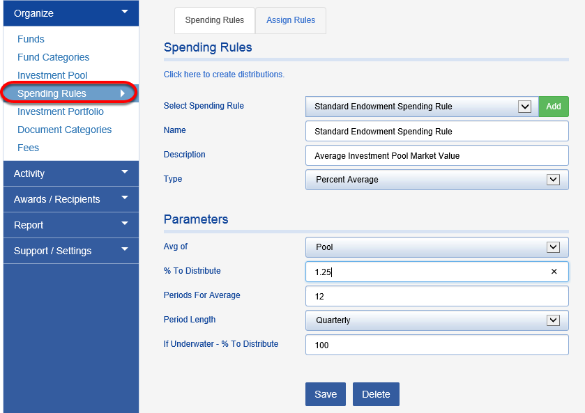 Distributions using the Automated Method: First, verify your spending rule is set up correctly by navigating to ORGANIZE > SPENDING RULES.
