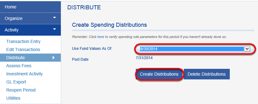Choose a date from the USE FUND VALUES AS OF drop down menu. Click CREATE DISTRIBUTIONS.