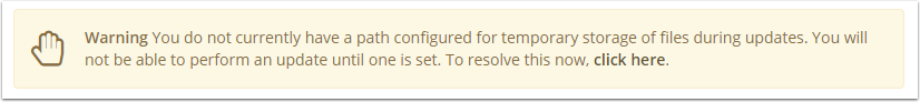 Warning You do not currently have a path configured for temporary storage of files during updates. You will not be able to perform an update until one is set.