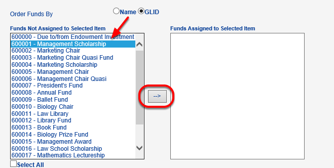 Select the fund or funds you would like to assign and use the right arrow to move them to the FUNDS ASSIGNED TO SELECTED ITEM box.