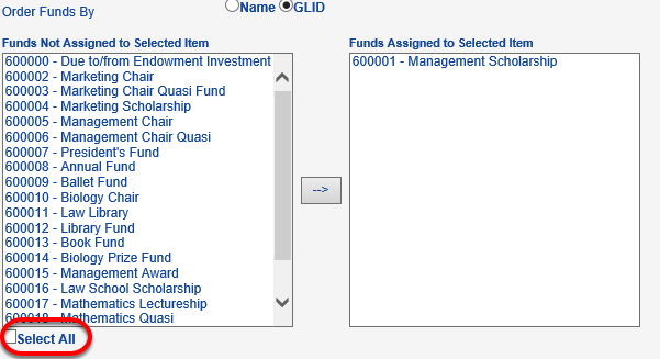 You can move over multiple funds by holding the CTRL button while you select funds, or you can choose the SELECT ALL box if all funds should be assigned.