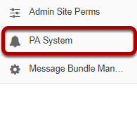 To access this tool, select PA System from the Tool Menu in the Administration Workspace.