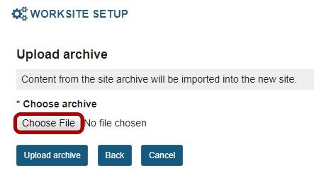 Click Choose File to browse for and select the archive file.