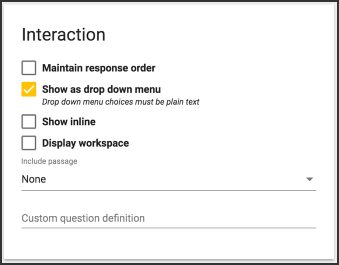 The interaction card shows options to maintain response order, show as a dropdown menu, show inline, or display workspace. Teachers can also add a passage here.