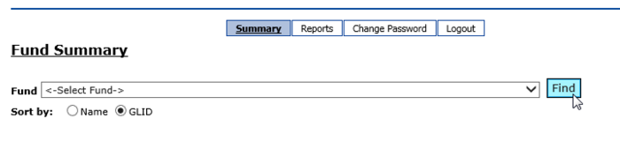 Once logged in, the Department User will see four tabs: SUMMARY, REPORTS, CHANGE PASSWORD, and LOGOUT. If the user has been granted report subscription access, they will see two additional tabs: MANAGE SUBSCRIPTIONS and SUBSCRIBED REPORTS. The FUND SUMMARY screen will allow them to see basic market value of a specific fund, as well as Fund Profile information.