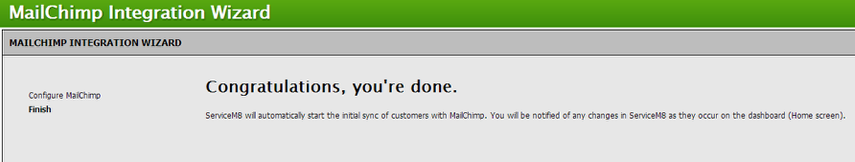 That's it. You have now successfully integrated your MailChimp account to ServiceM8!
