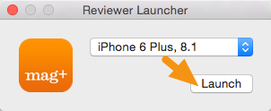 "Double-click on the Mag+ Reviewer Launcher app and choose the device and iOS version and click on ""Launch.""."