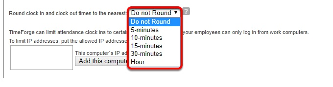 Set the rounding rules for clock in and clock out times.