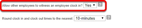 Allow employees to witness clock in.