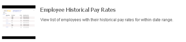 "Find the ""Employee Historical Pay Rates"" report."