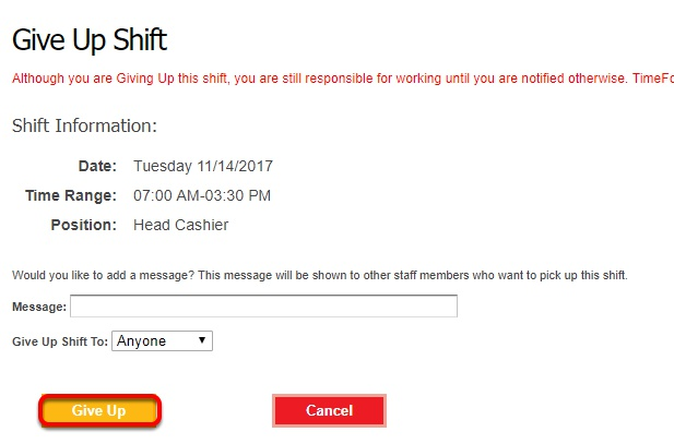 Give up the scheduled shift.