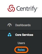 Centrify Admin Portal: Core Services > Roles