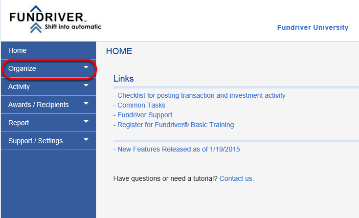 Log in to Fundriver and click on the ORGANIZE tab.