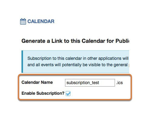 Enter a name for the calendar in the Calendar Name field, and select Enable Subscription.