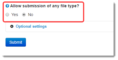 Allow submission of any file type? No is selected.