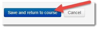 Save and return to course button is selected.