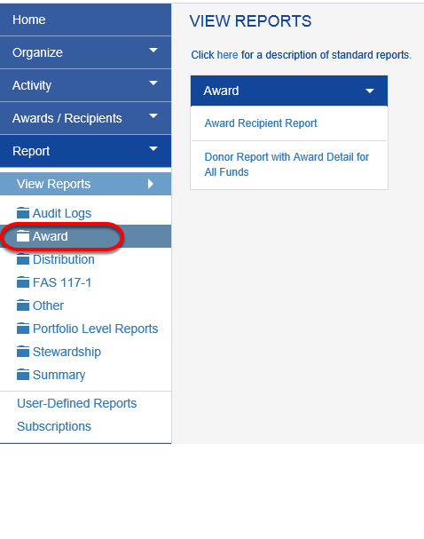 There are several standard reports available that display award/recipient information. Click on REPORTS > AWARD to view.