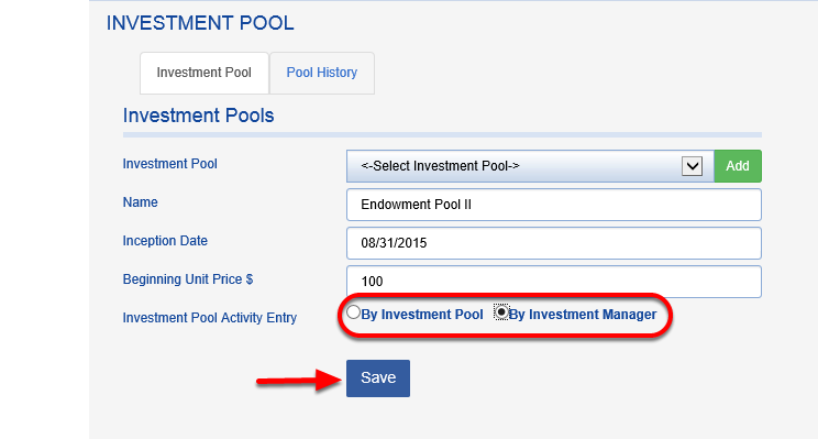 If you have the Investment Portfolio Module, choose ACTIVITY ENTRY > BY INVESTMENT MANAGER.  Otherwise, choose BY INVESTMENT POOL.  Click SAVE.