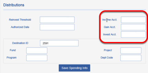 On the DISTRIBUTIONS screen, the three fields on the right are not commonly used. Most clients will likely not have data to populate INCOME ACCT, GAIN ACCT and INVEST ACCT. At this time, these field labels cannot be changed.