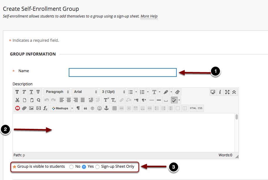 Image of the Create Self-Enrollment Group screen on the section labeled Group Information with the following annotations: 1.Name: Enter a name for the group set in the name field. Note: Blackboard will append a number for each group created in the group set.2.Description: Enter a description for the group set.3.Group is visible to students: To allow students to access the group, set the availability to Yes. To prevent student access, select No.  To allow students access to the signup sheet only, select Sign-up Sheet Only.