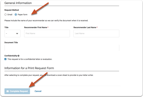 "If you choose to send a print request, select ""Print Request Form"" and click ""Complete Request"""