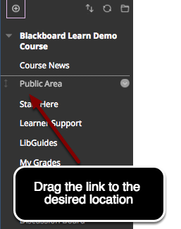 Image of the Blackboard course menu with an annotation instructing users to drag the link to the desired location