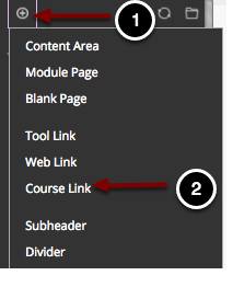 Image of the Course Menu with the following annotations: 1.Click on the Plus Sign above the course menu2.Select Course Link from the menu