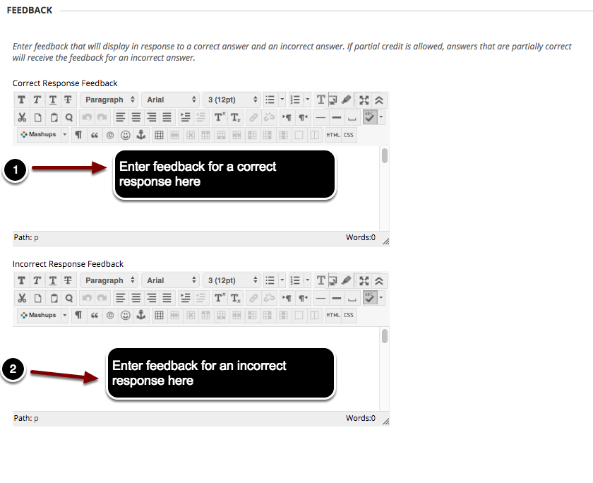 Image of the Feedback section with the following annotations: 1.Correct Response Feedback: Enter feedback for a correct response here2.Incorrect Response Feedback: Enter feedback for incorrect responses here