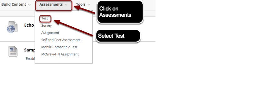 Image of a Blackboard content area with the assessments button highlighted with instructions to click on assessments.  In the menu under Assessments, the option Test is outlined in a red circle with instru