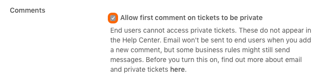 Select Allow first comment on tickets to be private