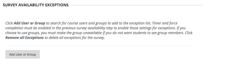 Image of Survey Availability Exceptions with the Add User or Group button visible.