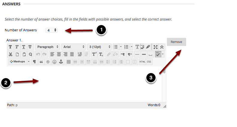Image of the section labeled Answers with the following annotations: 1.Number of Answers: Select the number of answer choices to show to students.2.Answer N: Enter the text of each answer choice into each textbox. 3.Click Remove to remove an answer choice.