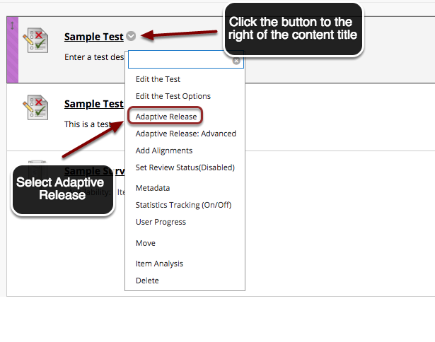 Image of a content item in blackboard with the contextual menu button appearing to the right of it. below the item is a menu on screen. Instructions on screen show an arrow pointing to the contextual menu button with instructions to click the button next to the item name. In the menu, the Adaptive Release option is highlighted with a red circle and an arrow is pointing to it. Instructions indicate to click on Adaptive Release