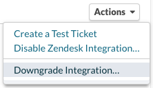 Actions > Downgrade Zendesk integration