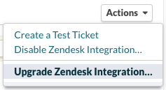 Actions > Upgrade Zendesk integration
