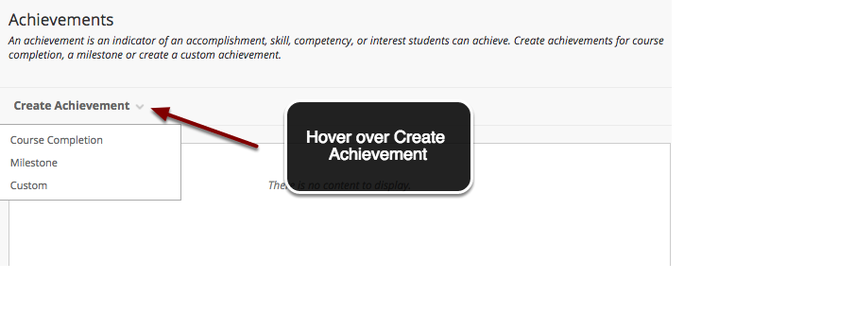 Image of the Achievements window with an arrow pointing to the Create Achievement button with instructions stating to hover over create achievement.  Below the create achievement button is a list with the following options: Course Completion, Milestone and Custom