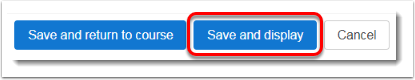 Save and display button is selected
