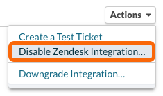 Actions > Disable Zendesk Integration...