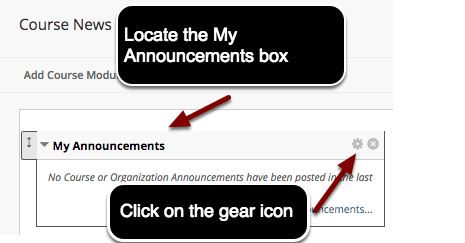 Image of the Course News page with an arrow pointing to the My Announcements box with instructions to locate the My Announcements box.  Within the box, another arrow is pointing to a gear icon (manage my announcements module settings) with instructions to click on the gear icon