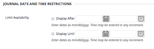 Image of  Journal Time and Date Restrictions with date selectors for a beginning and ending availability date.